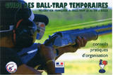 Ball trap temporaire
